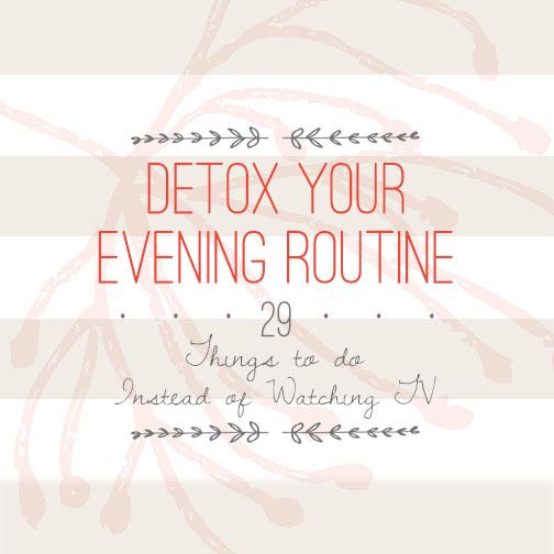 Detox Your Evening